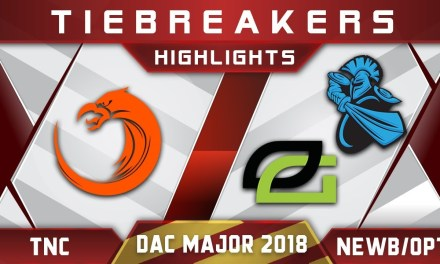 TNC vs Newbee / OpTic – DAC 2018 Major Highlights Dota 2