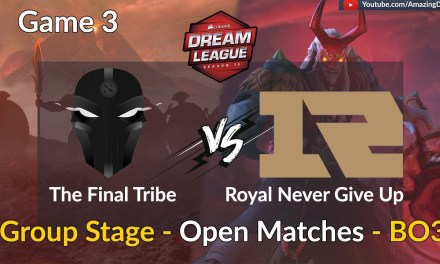 The Final Tribe vs RNG | GAME 3 | Group Stage – Open Matches | DreamLeague Season 10