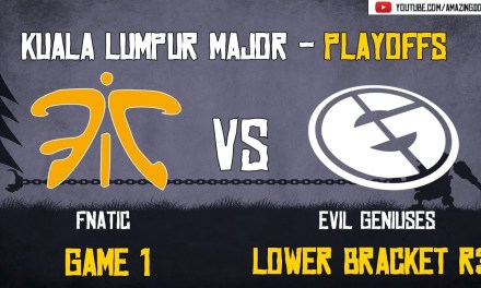 [VODs] Fnatic vs Evil Geniuses | GAME 1 | The Kuala Lumpur Major | Playoffs – Lower Bracket R3