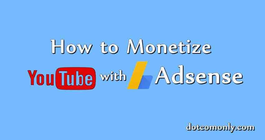 How to Monetize YouTube Videos with Adsense? Ultimate Guide
