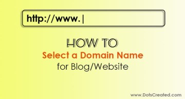 How to Select or Choose a Domain Name for Blog or Website - Dots Created