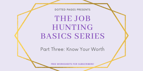 Job Hunting Part Three: Know Your Worth