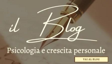 il Blog: articoli di psicologia e crescita personale a cura della dott.ssa Valentina Carretta
