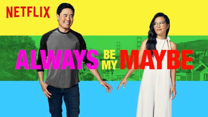 Always Be My Maybe คู่รัก คู่แคล้ว (2019)
