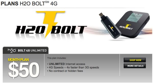 H20 Bolt  4g unlimited Wi-Foi $75 to buy and $50 per month.