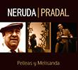 Neruda-Pradal - Pelleas y Melisanda
