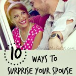 10 Ways to Surprise your Spouse