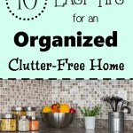 10 Easy Tips For an Organized, Clutter-Free Home