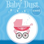 """Infertility and """"Wishing on Baby Dust"""" by Lydia Winters"""