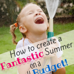 How to Create a Fantastic Summer on a Small Budget