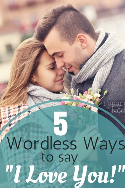 5 Wordless Ways to Say I Love You!
