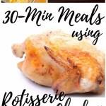 Rotissoire Chicken Recipes: 30-min meals using leftover chicken