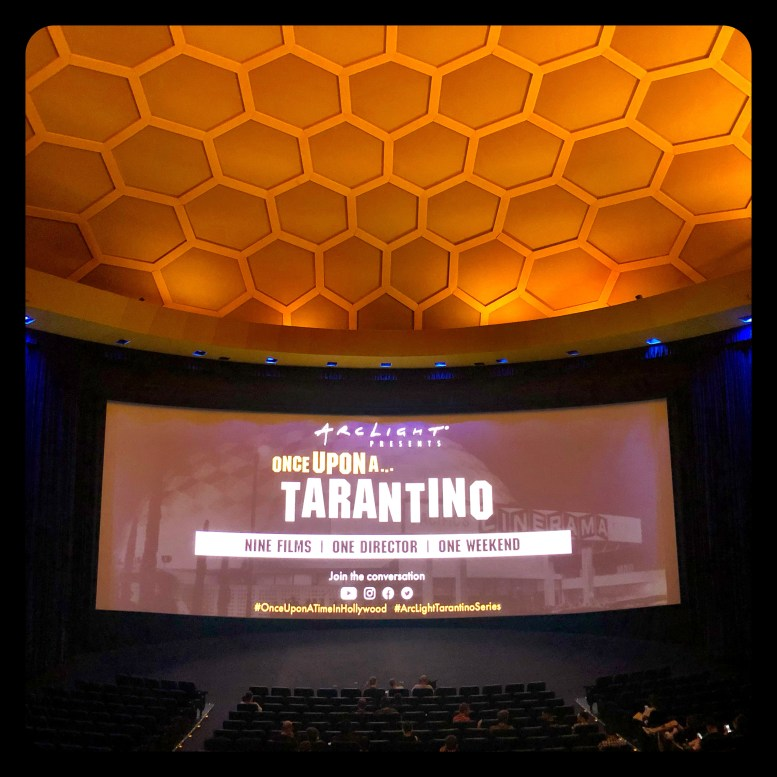 Once Upon a... TARANTINO - CINERAMA DOME - HOLLYWOOD