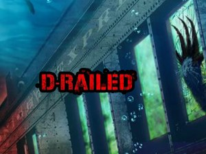 'D-Railed' Feature Film