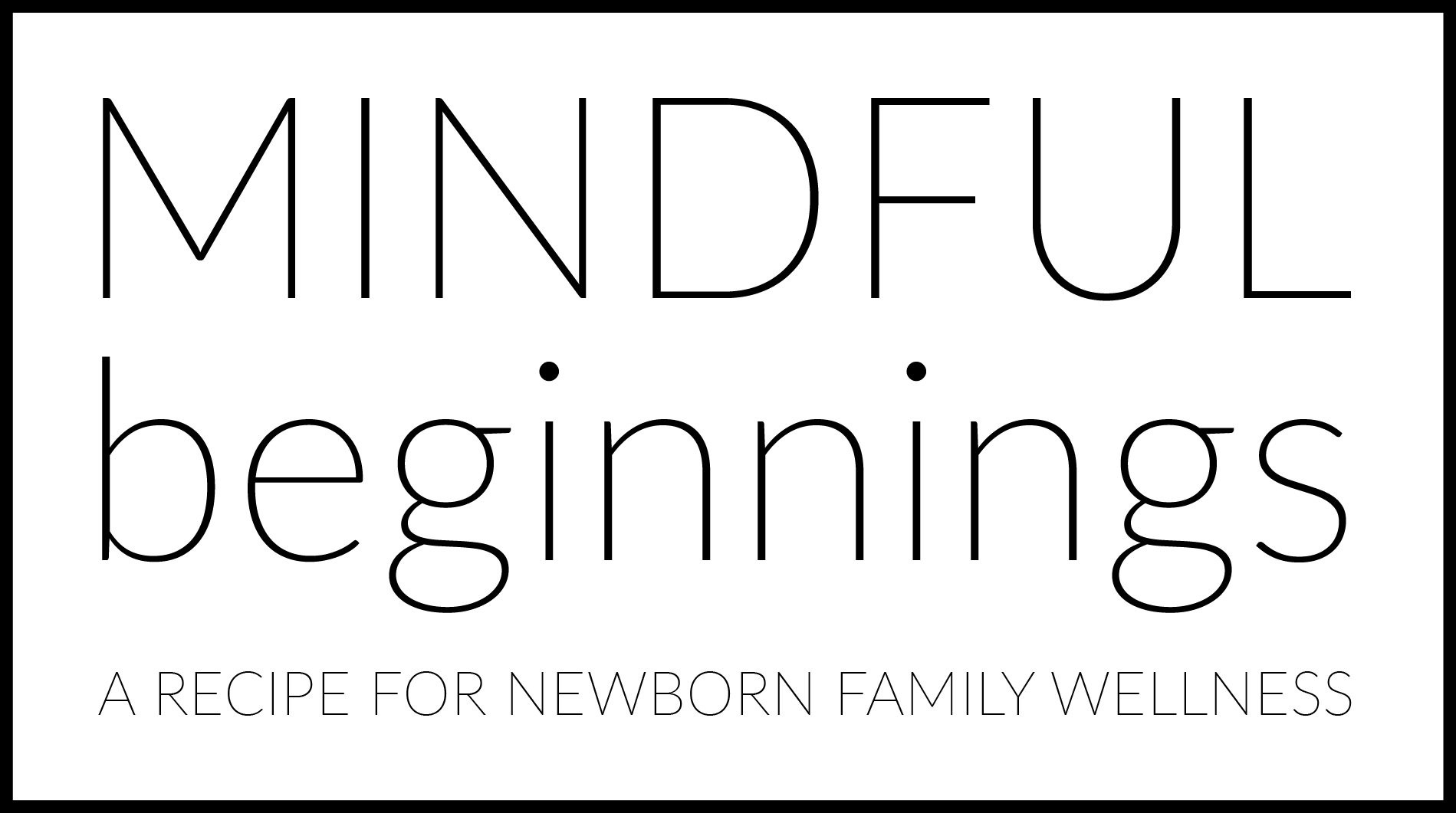 Mindful Begninnings - Childbirth Classes for Hollister, Gilroy, Morgan Hill, Monterey, Santa Cruz, and the South Bay