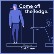 Come Off the Ledge with Carl Chase