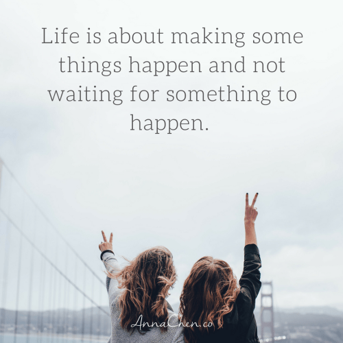 life is about making some tings happen