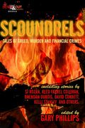 Scoundrels: Tales of Greed, Murder and Financial Crimes (editor) by Gary Phillips