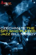 Czechmate: The Spy Who Played Jazz by Bill Moody