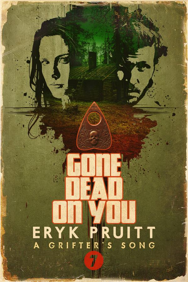 Gone Dead on You by Eryk Pruitt