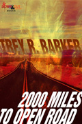 2000 Miles To Open Road by Trey R. Barker
