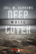 Deep White Cover by Joel W. Barrows