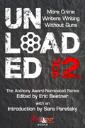 Unloaded 2: More Crime Writers Writing Without Guns by Eric Beetner, editor