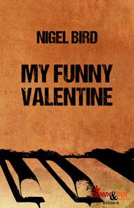 My Funny Valentine by Nigel Bird