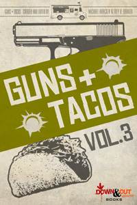 Guns + Tacos Season 2 Volume 3 edited by Michael Bracken and Trey R. Barker