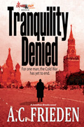 Tranquility Denied by A. C. Frieden
