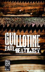 Guillotine by Paul Heatley