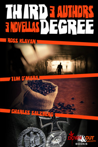 Third Degree by Ross Klavan, Tim O'Mara and Charles Salzberg