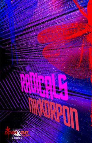 Radicals by Nik Korpon