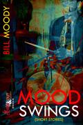 Mood Swings by Bill Moody