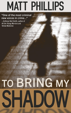 To Bring My Shadow by Matt Phillips