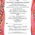 "Come join a fundraiser for the Downey Symphony Guild, which helps pay for their music program in schools as well as the concert season. There will be a ""Country Western Barbecue"" on Tuesday, July 10, 6PM at the Rio Hondo Event Center at 10627 Old River School Rd. Tickets are $22 ($12 children 4 to […]"