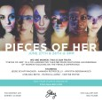 """""""Pieces of Her"""" is a collaborative theater piece featuring an ensemble of women focusing on the female experience. This debut project plays June 27 and 28th at Stay Gallery, 8PM. Poetry, Spoken word, monologues, dance, movement, and music serve as storytelling instruments as we touch on everything from love, relationships, body image, sexuality, monumental life […]"""