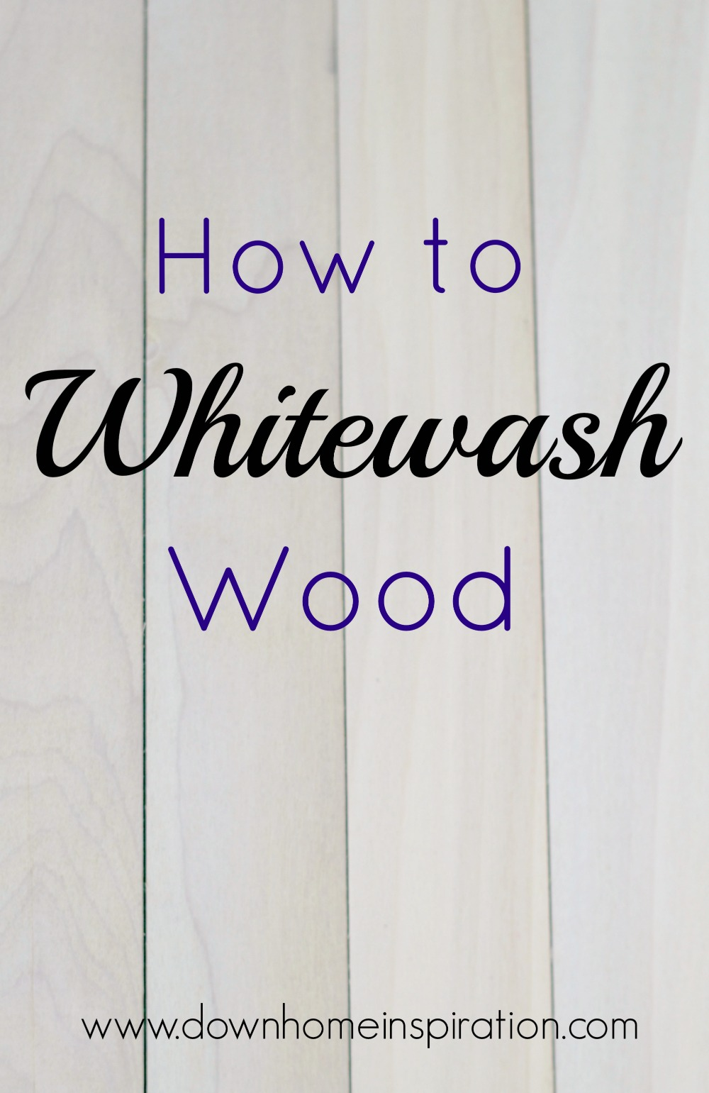 How To White Wash How To Whitewash Wood Down Home Inspiration