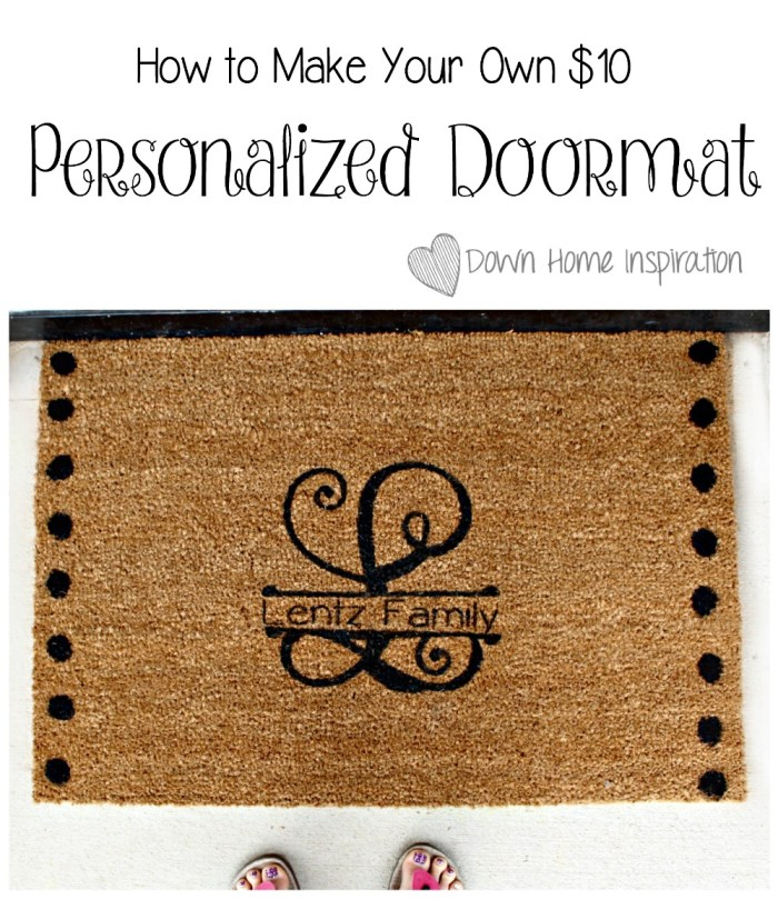 DIY Personalized Doormat for $10! - Down Home Inspiration