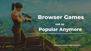 Browser Games not so Popular Anymore