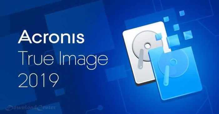 تحميل برنامج Acronis True Image 2019 نسخ بيانات الكمبيوتر