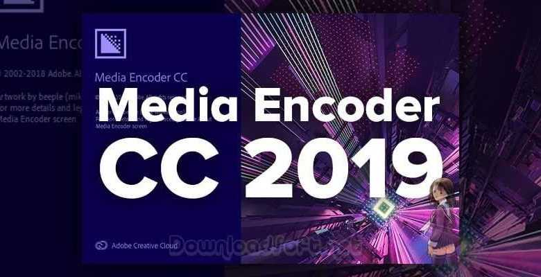 Photo of Télécharger Adobe Media Encoder CC 2019 Dernière Version