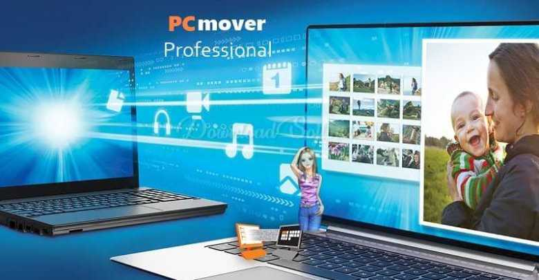 Photo of تحميل PCmover Professional 2019 – نقل بياناتك الى جهاز جديد