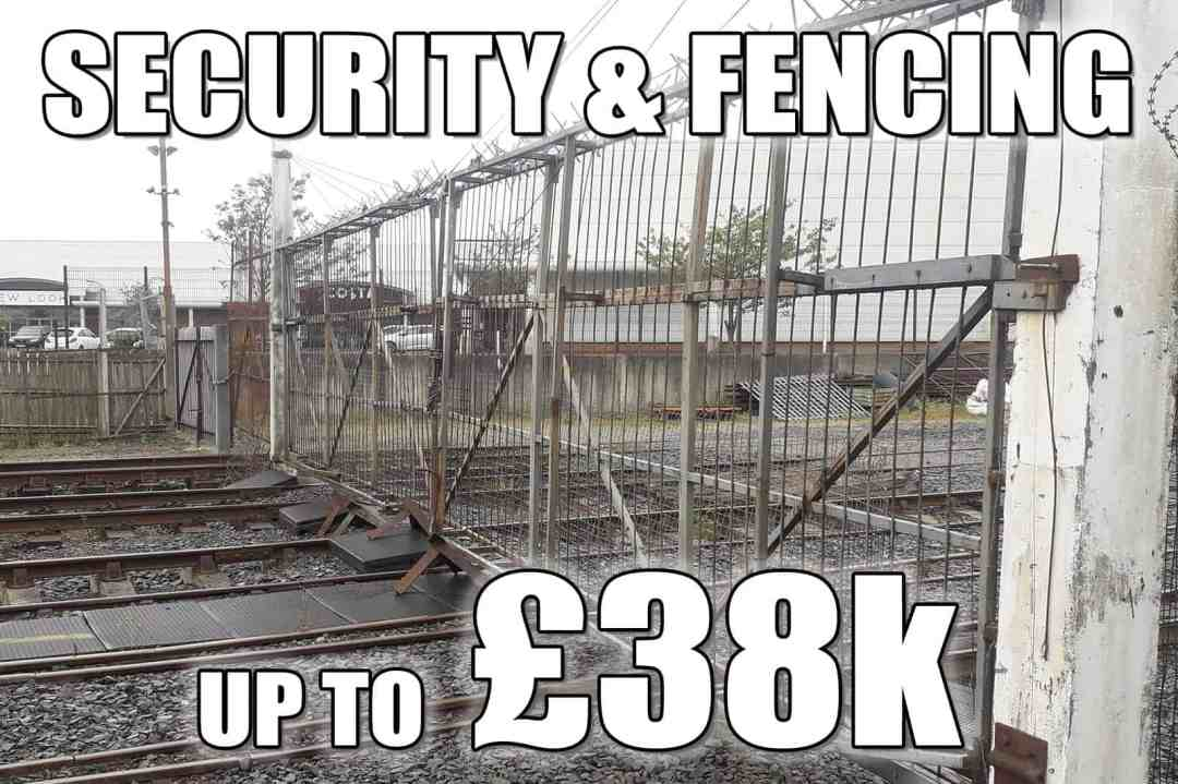 Security & fencing - up to £38k needed for fencing, gates and CCTV