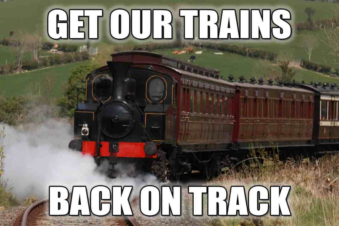 Get our trains back on track