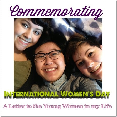 International Women's Day #IWD20105 @DownshiftingPRO My Letter to the Young Women in My Life