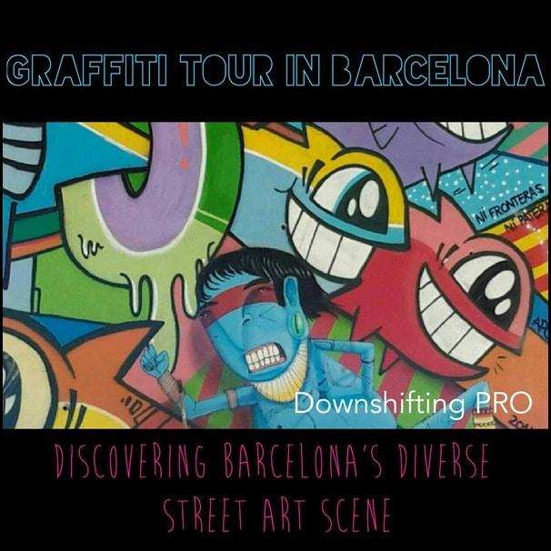 Grafitti Tour Barcelona @DownshiftingPRO_Street Art