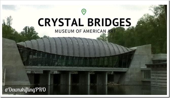Crystal Bridges_DpwmshiftingPROtravel