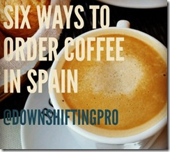 How to order a Coffee in Spain @DownshiftingPRO