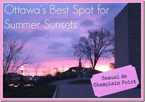 The Best Spots in Ottawa for Summer Sunsets @DownshiftingPRO #travel #Canada